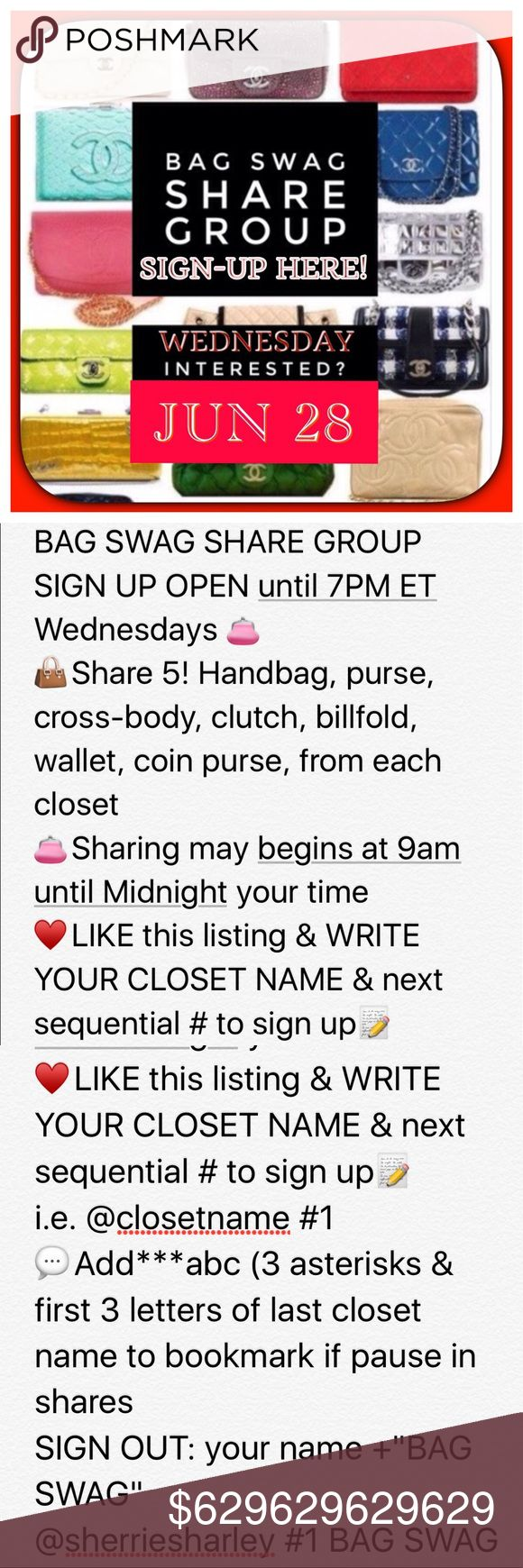 """6/28 BAG SWAG Share Group Sign Up OPEN til 7P ET BAG SWAG SHARE GROUP SIGN UP OPEN until 7PM ET Wednesdays 👛 👜Share 5:  Handbag, purse, cross-body, clutch, billfold, wallet, coin purse, from each closet 👛Sharing may begins at 9am until Midnight your time ♥️LIKE this listing & WRITE YOUR CLOSET NAME & next sequential # to sign up📝  i.e. @closetname #1 💬Add***abc (3 asterisks & first 3 letters of last closet name to bookmark if pause in shares SIGN OUT: your name +""""BAG SWAG""""…"""