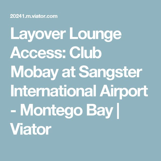 Layover Lounge Access: Club Mobay at Sangster International Airport - Montego Bay | Viator