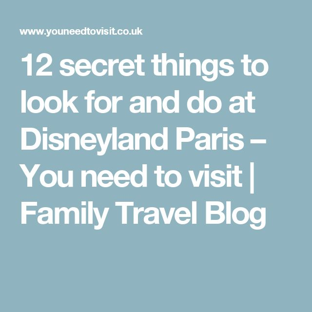 12 secret things to look for and do at Disneyland Paris – You need to visit | Family Travel Blog