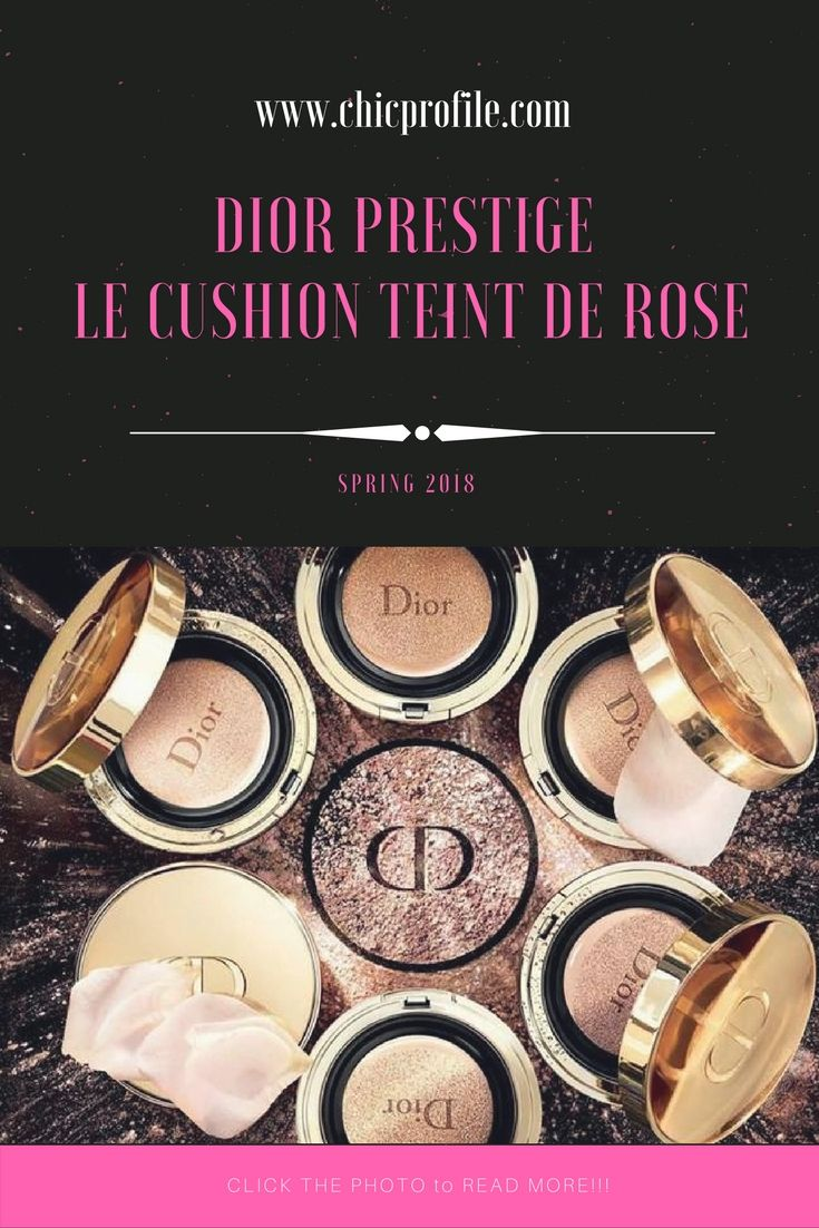 Dior Prestige Le Cushion Teint de Rose launches in January 2018 and is an new exceptional revitalizing foundation with SPF 50. via @Chicprofile