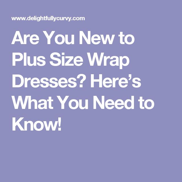 Are You New to Plus Size Wrap Dresses? Here's What You Need to Know!
