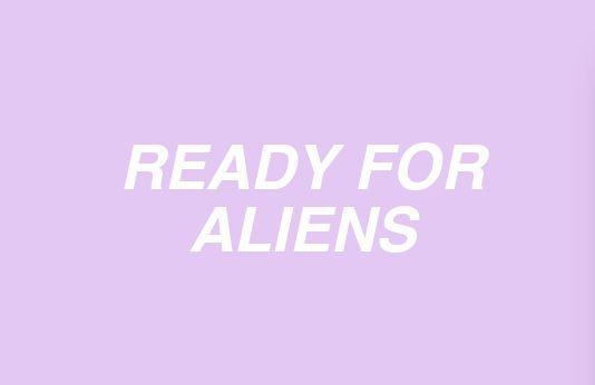 ❁ Listo  para los  extraterrestres  ❁
