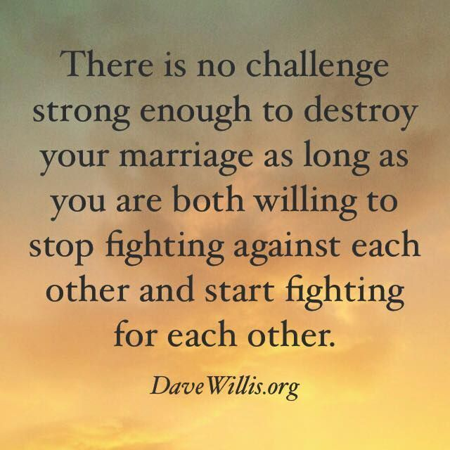 Dave Willis marriage quote fight for each other not against