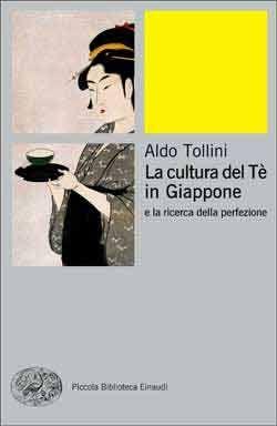 Aldo Tollini, La cultura del Tè in Giappone e la ricerca della perfezione, PBE Ns