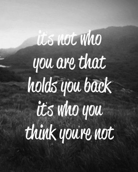 It's Not Who Your Are That Holds You Back