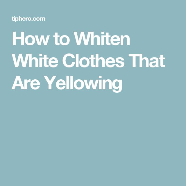How to Whiten White Clothes That Are Yellowing