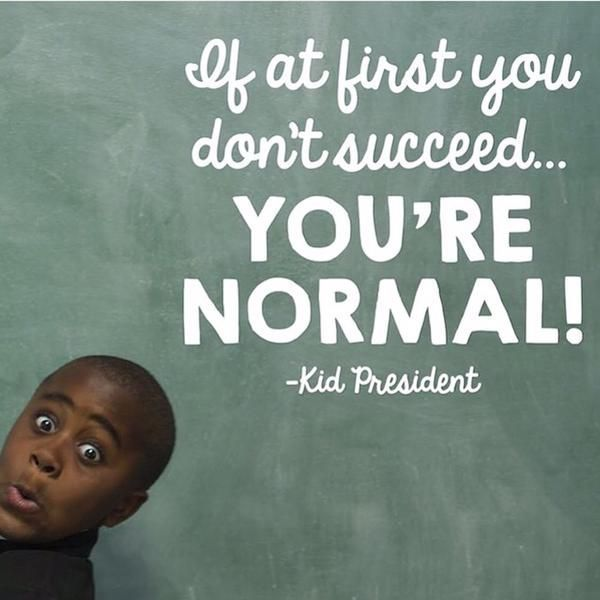 Kid president is awesome! A great growth mindset quote!