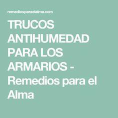 TRUCOS ANTIHUMEDAD PARA LOS ARMARIOS - Remedios para el Alma