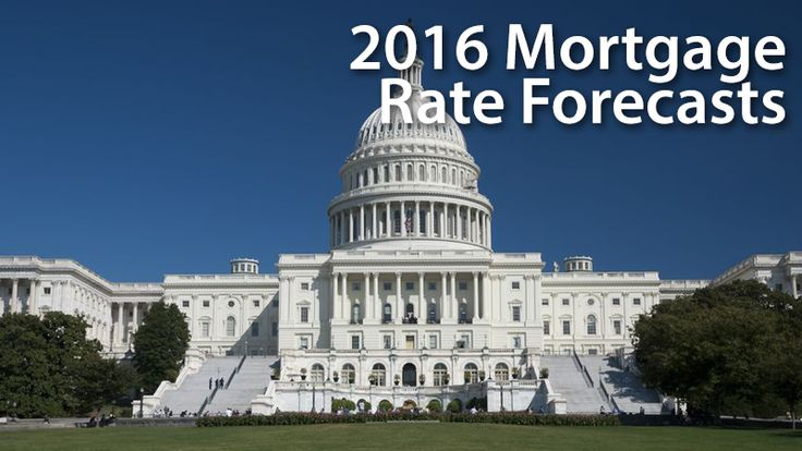 Mortgage rate forecasts and predictions for 2016