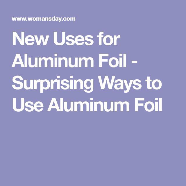 New Uses for Aluminum Foil - Surprising Ways to Use Aluminum Foil