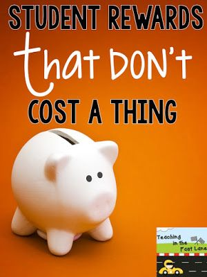 50 Student Rewards That Don't Cost a Thing-don't break the bank reinforcing your students' positive behaviors!