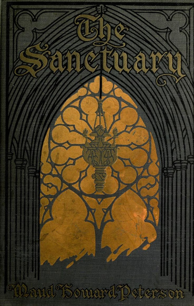 This Vintage Book Coverbines Old Architecture With Great Design The  Sanctuary By Maud Howard Peterson, Boston: Lothrop, Lee & Shepard, 1912