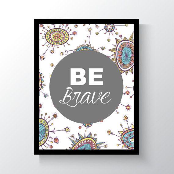 Be Brave Digital Print Wall Art Printable Art by DropOfSunPrints