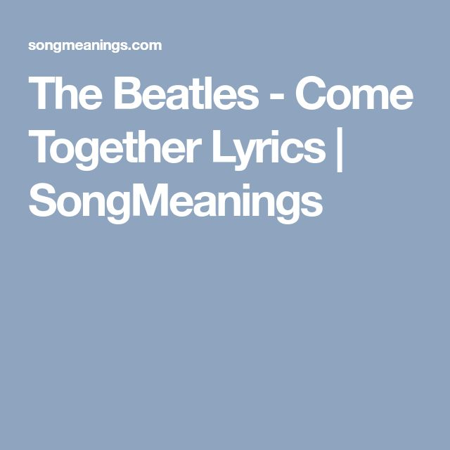 The Beatles   Come Together Lyrics | SongMeanings