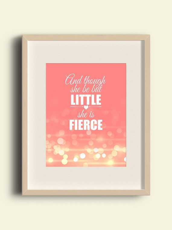 And Though She Be But Little She Is Fierce Printable Wall