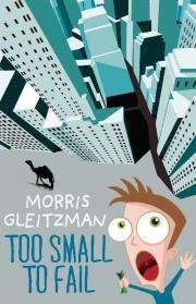 Too Small to Fail | Morris Gleitzman