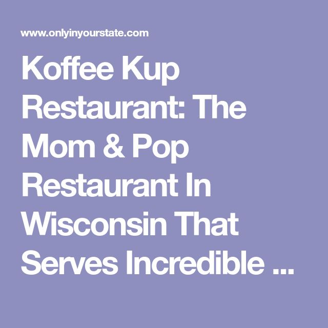 Koffee Kup Restaurant: The Mom & Pop Restaurant In Wisconsin That Serves Incredible Home Cooked Meals