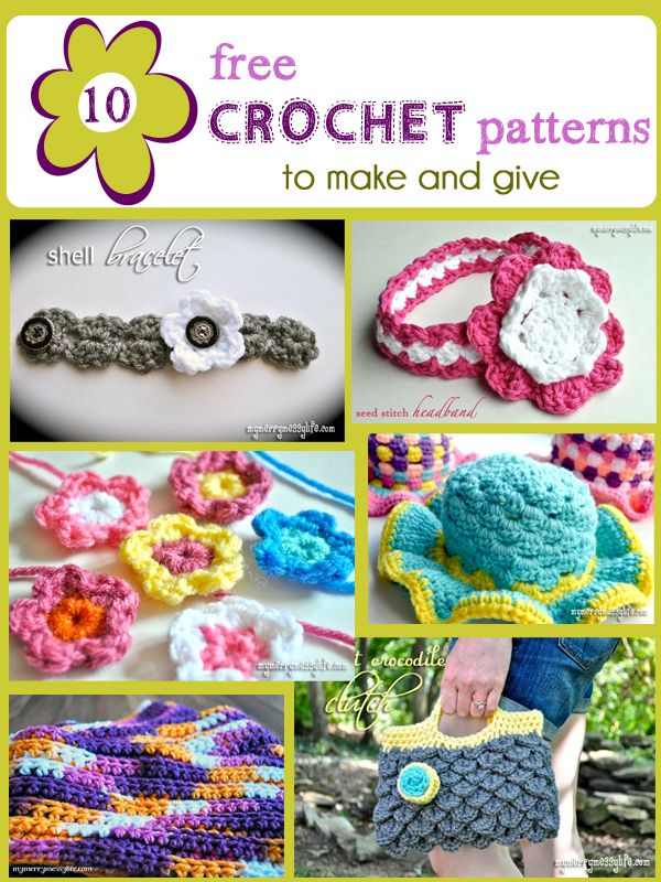 10 Free Crochet Patterns to Make and Give...some keepers here, really cute stuff!