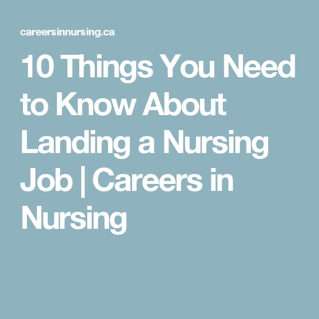 10 Things You Need to Know About Landing a Nursing Job | Careers in Nursing