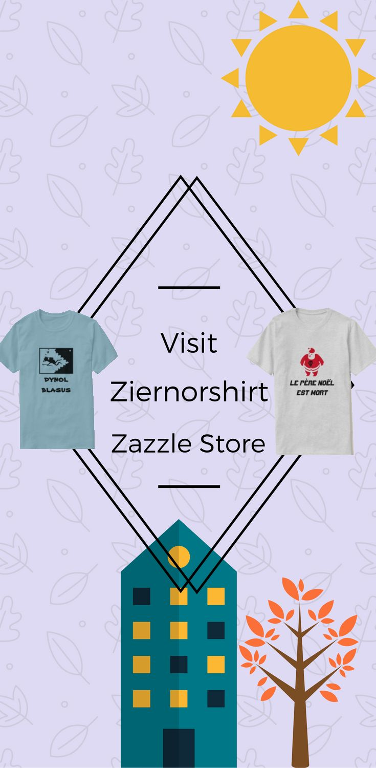 Visit ZierNorShirt Zazzle store to find some trendy and unique t-shirt