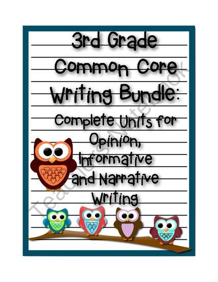 3rd Grade Common Core Writing Bundle: Opinion, Informative and Narrative Writing from Primarily Teaching on TeachersNotebook.com (47 pages)  - These three units comprise a year's worth of Common Core Writing for 3rd grade!