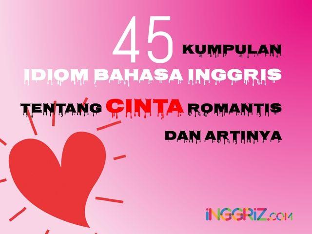 http://inggriz.com/kumpulan-idiom-bahasa-inggris-tentang-cinta-romantis-dan-artinya/