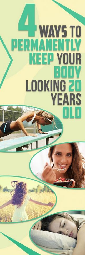 4 Ways to Permanently Keep Your Body Looking 20 Years Old