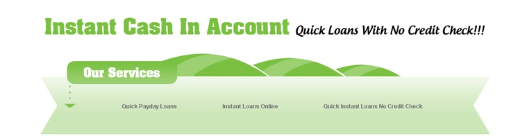 If you are caught in any emergency and need of cash quickly ?Then don't worry. We will help you to find Quick Instant loans ,where you can get the cash within a few hours. It is a small kind of loan which recover the problem of sudden cash shortage.There is no need to fax any document during apply.You also can find quick payday loans, instant loans online and quick instant loans no credit check.Apply right now.