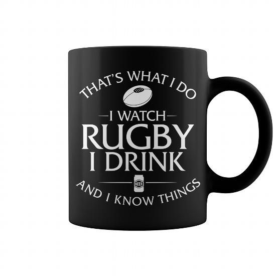Awesome Tee Thats What I Do I Watch Rugby I Drink And I Know Things Mug T-Shirts