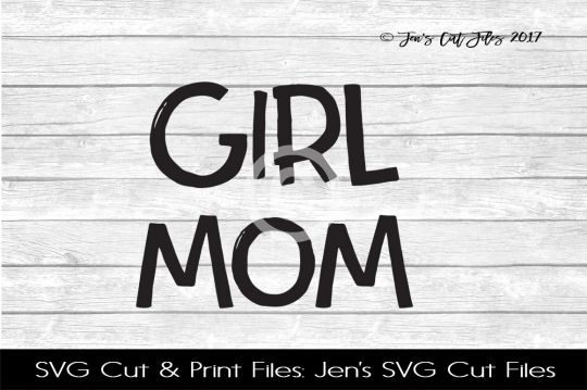 Girl Mom SVG Cut File