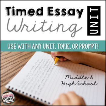 Timed Essay Writing Unit - for middle and high school test prep or general writing skills!
