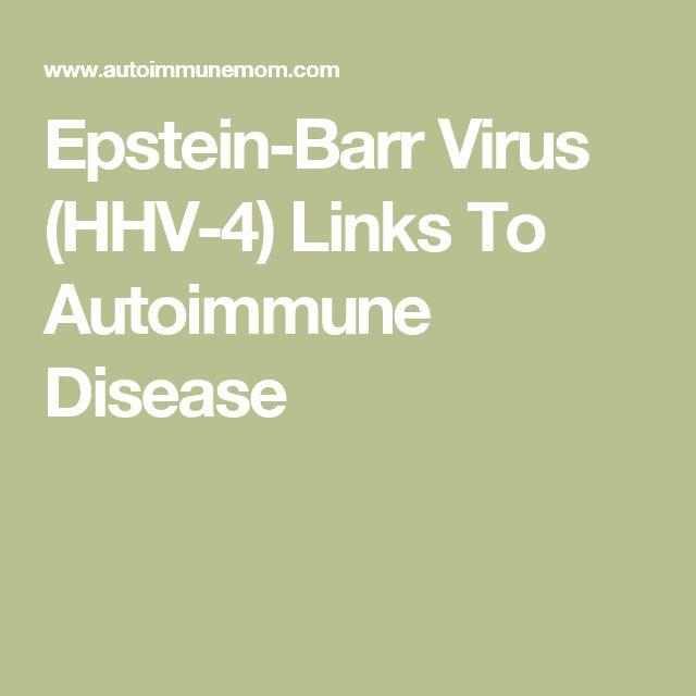 Epstein-Barr Virus (HHV-4) Links To Autoimmune Disease