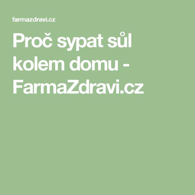 Proč sypat sůl kolem domu - FarmaZdravi.cz