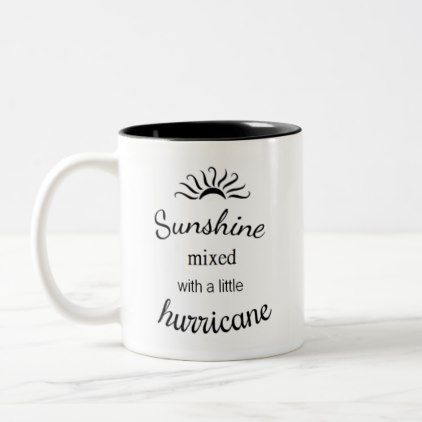 Sunshine mixed with a little hurricane mug - coffee custom unique special