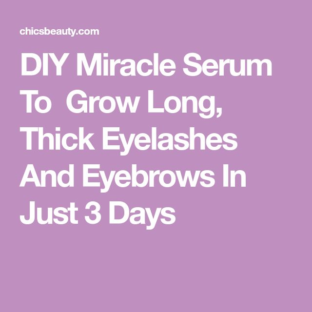 DIY Miracle Serum To  Grow Long, Thick Eyelashes And Eyebrows In Just 3 Days