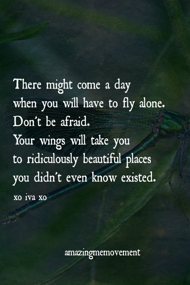 Most of the times if we have to do something new .. definitely we hv to fly alone!!! Beautiful quote ..