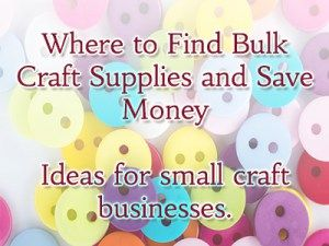 Where to Find Bulk Craft Supplies and Save Money for individual crafters or small businesses that don't have a wholesale tax ID.