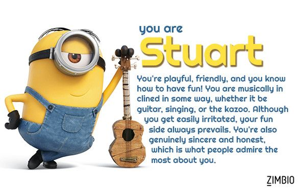 What minion are you take the quiz and find out I'm Stuart