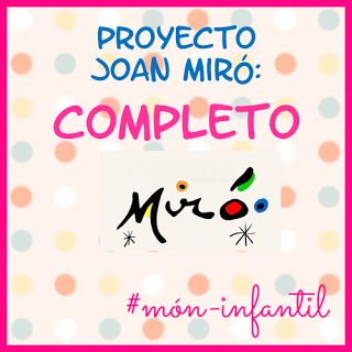 * MÓN INFANTIL* y ciclo inicial: PROYECTO JOAN MIRÓ: compartimos proyecto completo