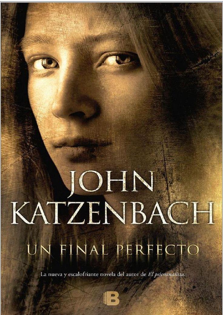 John katzenbach un final perfecto en 2019 | Libros