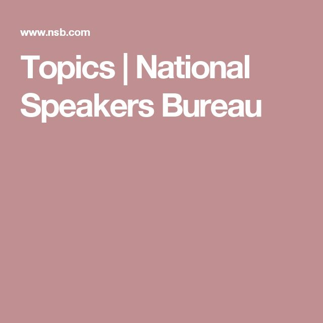 Topics | National Speakers Bureau