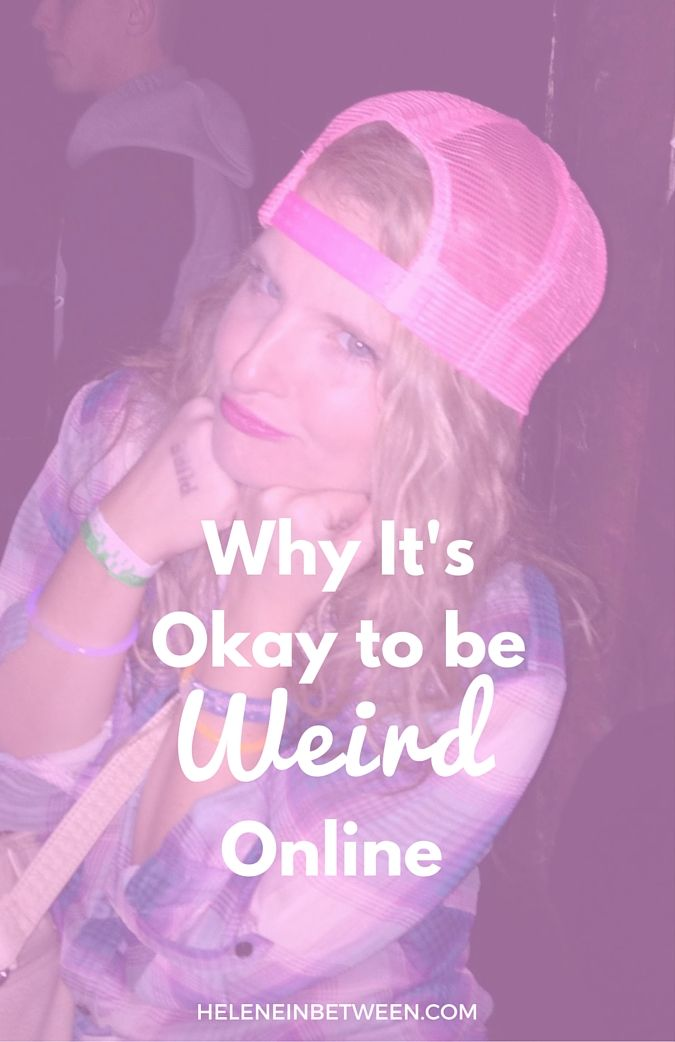 Why It's Okay to Be Weird Online | Helene in Between