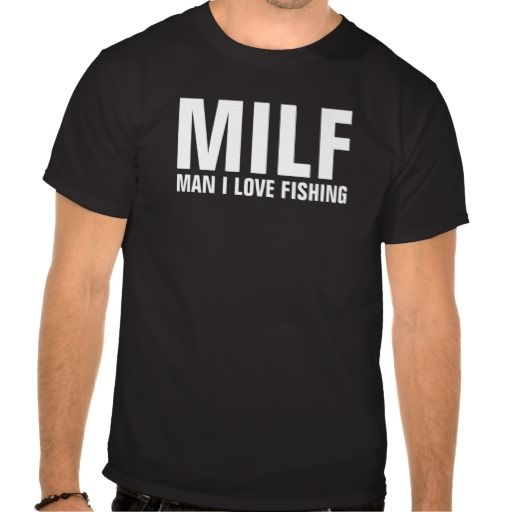 MILF Man I Love Fishing FUNNY Humor tee shirt #fishing #hobby #milf