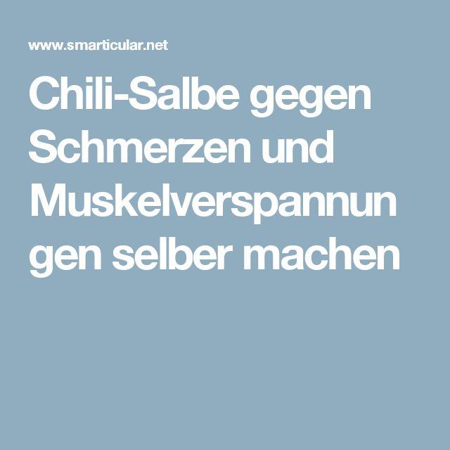 Chili-Salbe gegen Schmerzen und Muskelverspannungen selber machen