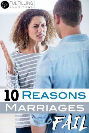 10 Reasons Marriages Fail :: fulfillingyourvows.com
