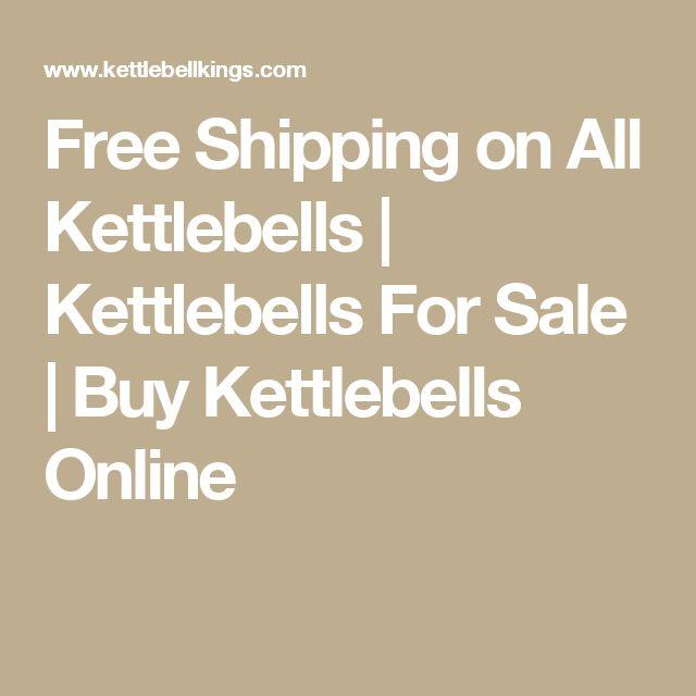 Free Shipping on All Kettlebells | Kettlebells For Sale | Buy Kettlebells Online