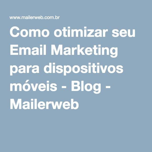 Como otimizar seu Email Marketing para dispositivos móveis - Blog - Mailerweb
