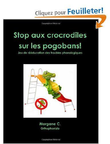 Stop Aux Crocrodiles Sur Les Pogobans - super jeu pour supprimer les troubles phonologiques en quelques semaines...
