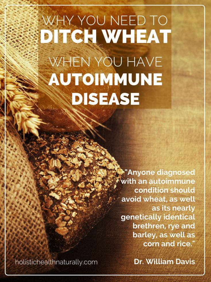 Why You Need To Ditch Wheat When You Have Autoimmune Disease | holistichealthnaturally.com