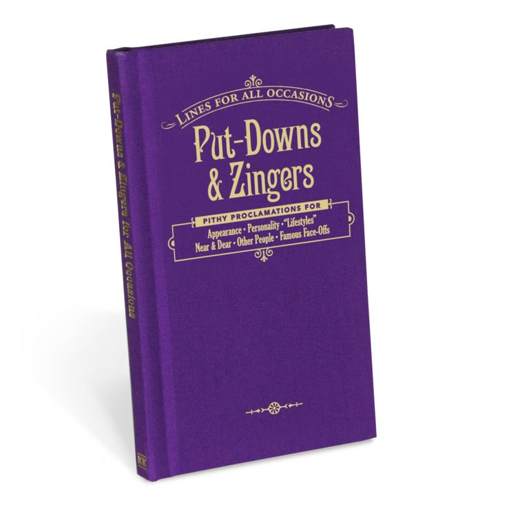 Knock Knock's Put-Downs & Zingers Lines for All Occasions book is a humorous gift book of quips to call crazies on their crap! Funny secret santa gifts.
